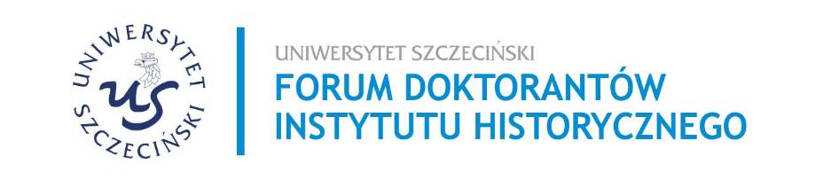 II Forum Doktorantów Instytutu Historycznego Uniwersytetu Szczecińskiego